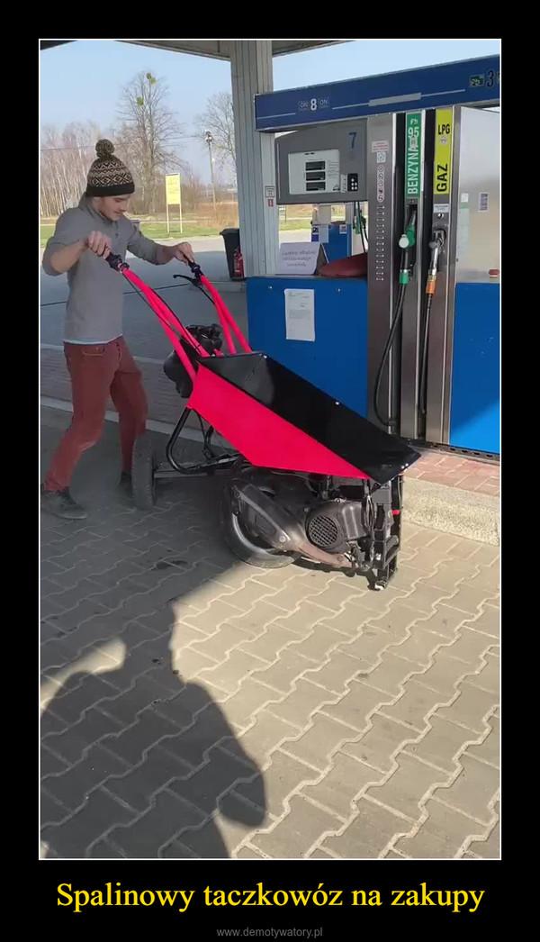 Spalinowy taczkowóz na zakupy –