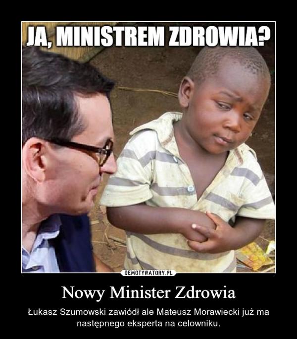 Nowy Minister Zdrowia – Łukasz Szumowski zawiódł ale Mateusz Morawiecki już ma następnego eksperta na celowniku.