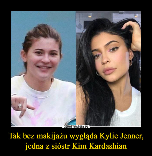 Tak bez makijażu wygląda Kylie Jenner,jedna z sióstr Kim Kardashian –