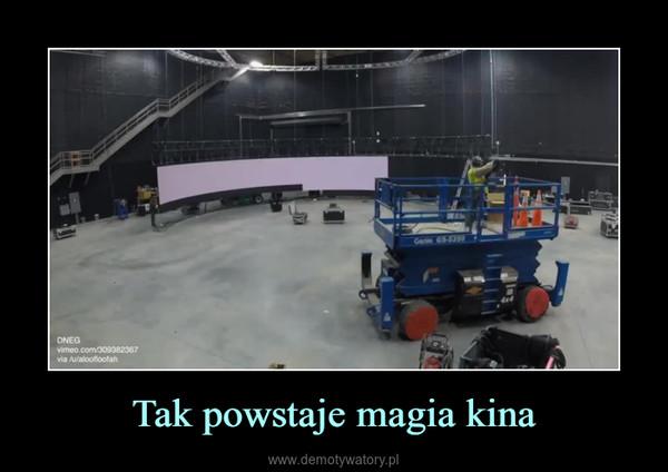 Tak powstaje magia kina –
