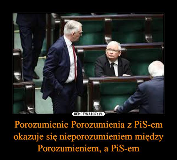 Porozumienie Porozumienia z PiS-em okazuje się nieporozumieniem między Porozumieniem, a PiS-em –