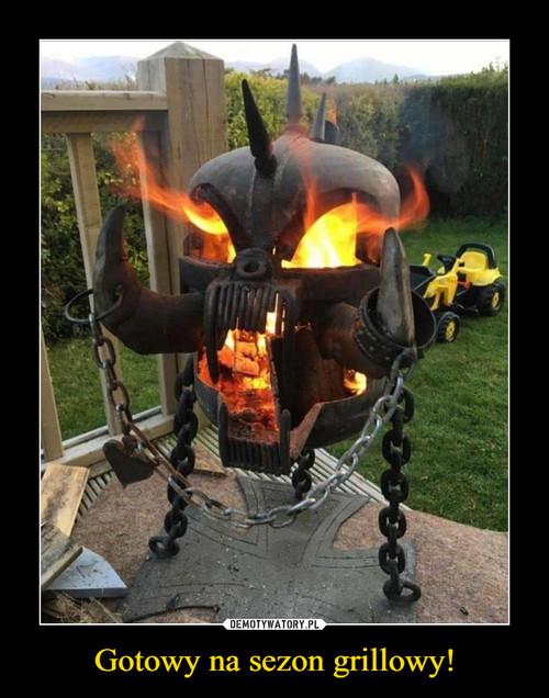 Gotowy na sezon grillowy!