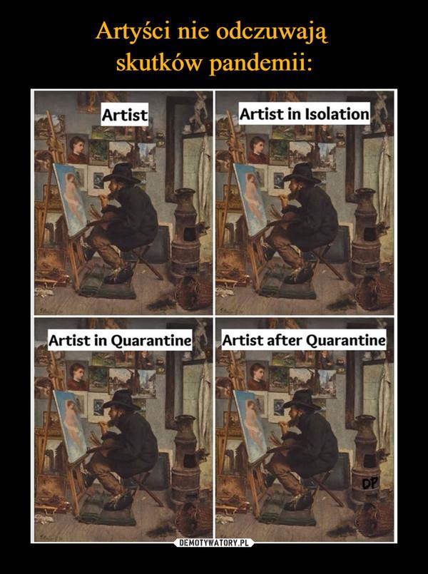 –  artist artist in isolation artist in quarantine artist after quarantine