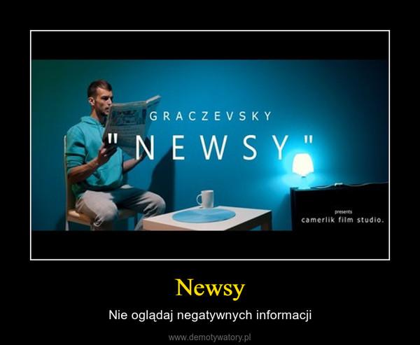 Newsy – Nie oglądaj negatywnych informacji