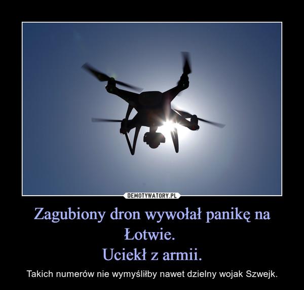 Zagubiony dron wywołał panikę na Łotwie. Uciekł z armii. – Takich numerów nie wymyśliłby nawet dzielny wojak Szwejk.