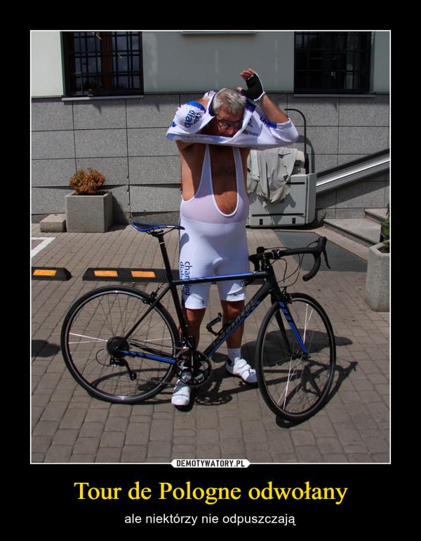 Tour de Pologne odwołany – ale niektórzy nie odpuszczają