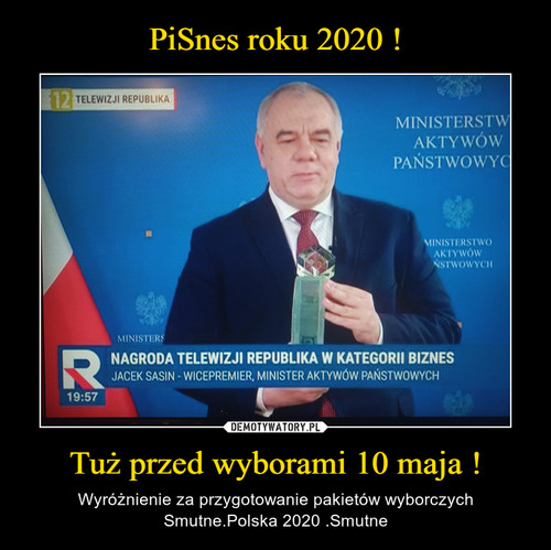 PiSnes roku 2020 ! Tuż przed wyborami 10 maja !