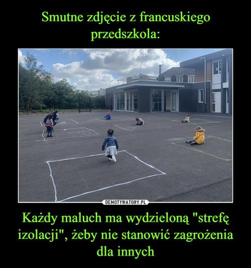 """Smutne zdjęcie z francuskiego przedszkola: Każdy maluch ma wydzieloną """"strefę izolacji"""", żeby nie stanowić zagrożenia dla innych"""