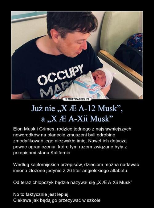 """Już nie """"X Æ A-12 Musk"""", a """"X Æ A-Xii Musk"""""""