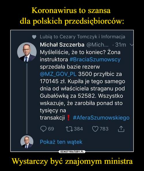 Koronawirus to szansa  dla polskich przedsiębiorców: Wystarczy być znajomym ministra