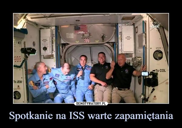 Spotkanie na ISS warte zapamiętania –