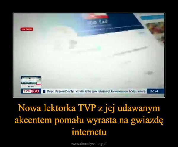 Nowa lektorka TVP z jej udawanym akcentem pomału wyrasta na gwiazdę internetu –