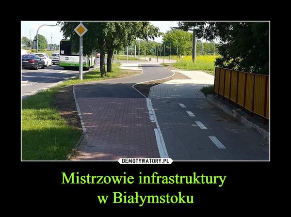 Mistrzowie infrastruktury w Białymstoku –