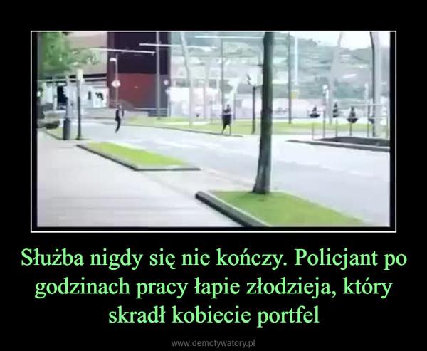 Służba nigdy się nie kończy. Policjant po godzinach pracy łapie złodzieja, który skradł kobiecie portfel –
