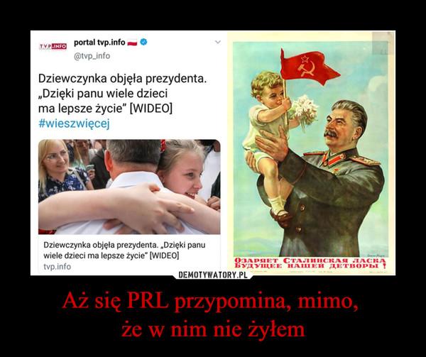 """Aż się PRL przypomina, mimo, że w nim nie żyłem –  Dziewczynka objęla prezydenta. """"Dzięki panu wiele dzieci ma lepsze życie"""" [WIDEO] #wieszwięcej"""
