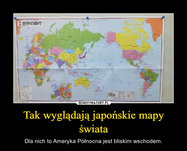 Tak wyglądają japońskie mapy świata – Dla nich to Ameryka Północna jest bliskim wschodem.