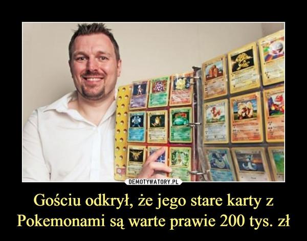 Gościu odkrył, że jego stare karty z Pokemonami są warte prawie 200 tys. zł –