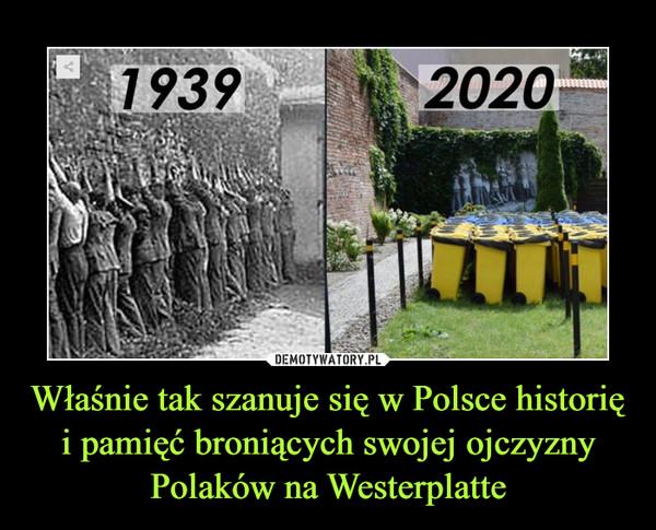 Właśnie tak szanuje się w Polsce historię i pamięć broniących swojej ojczyzny Polaków na Westerplatte –