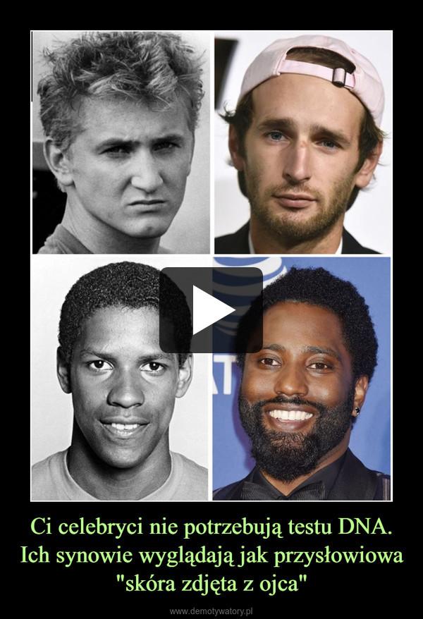 """Ci celebryci nie potrzebują testu DNA.Ich synowie wyglądają jak przysłowiowa """"skóra zdjęta z ojca"""" –"""