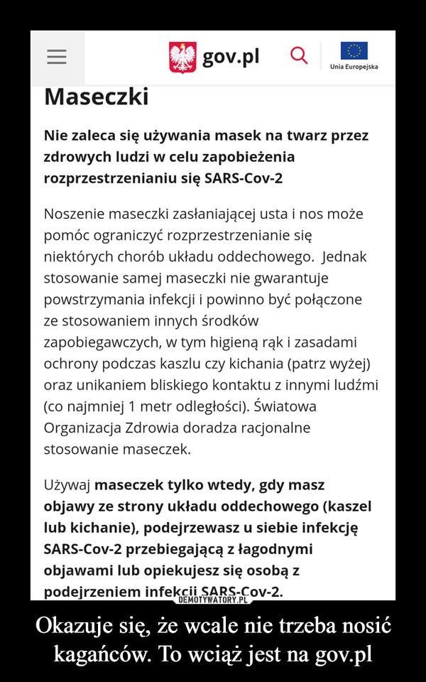 Okazuje się, że wcale nie trzeba nosić kagańców. To wciąż jest na gov.pl