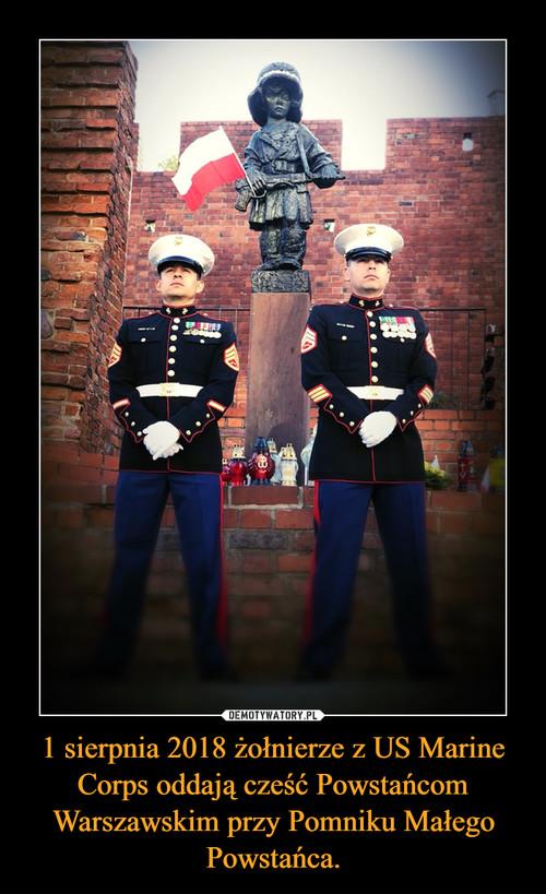 1 sierpnia 2018 żołnierze z US Marine Corps oddają cześć Powstańcom Warszawskim przy Pomniku Małego Powstańca.