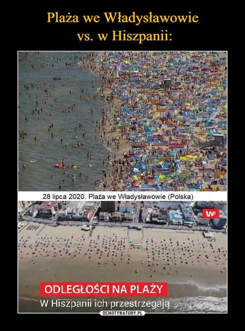 Plaża we Władysławowie  vs. w Hiszpanii: