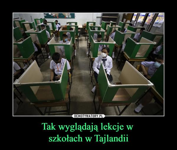 Tak wyglądają lekcje w szkołach w Tajlandii –