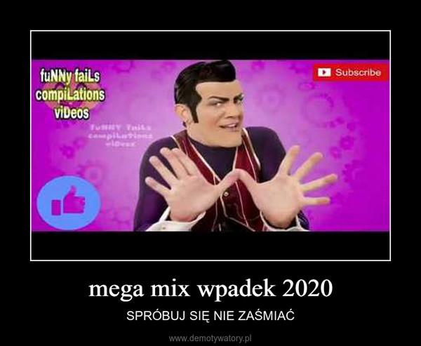 mega mix wpadek 2020 – SPRÓBUJ SIĘ NIE ZAŚMIAĆ