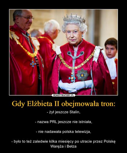 Gdy Elżbieta II obejmowała tron: