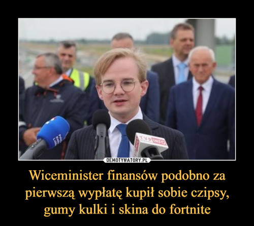 Wiceminister finansów podobno za pierwszą wypłatę kupił sobie czipsy, gumy kulki i skina do fortnite