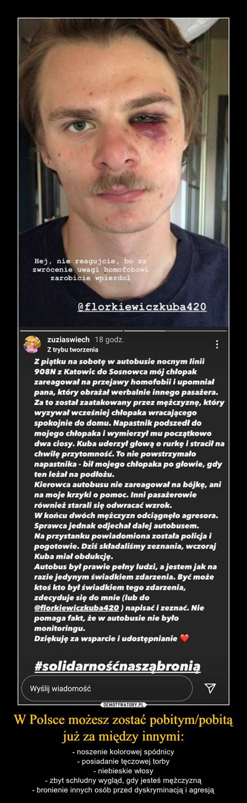 W Polsce możesz zostać pobitym/pobitą już za między innymi: