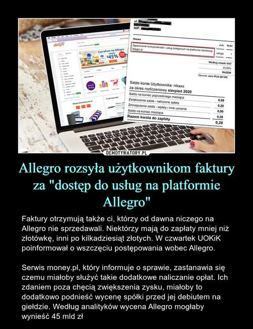 """Allegro rozsyła użytkownikom faktury za """"dostęp do usług na platformie Allegro"""""""
