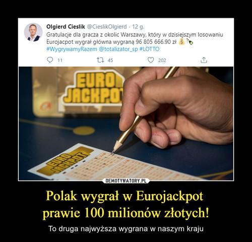 Polak wygrał w Eurojackpot  prawie 100 milionów złotych!