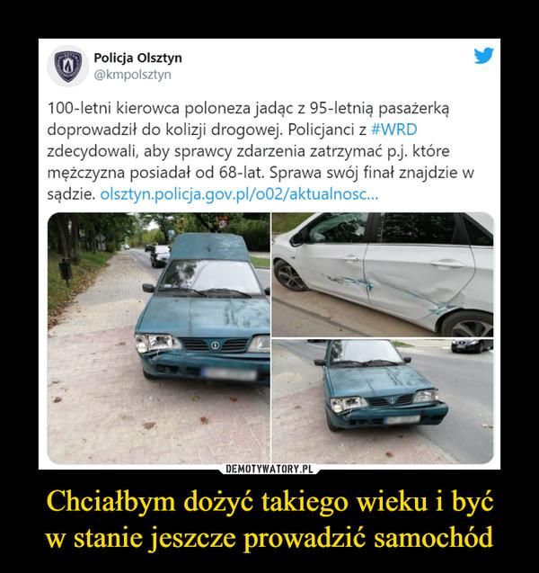 Chciałbym dożyć takiego wieku i byćw stanie jeszcze prowadzić samochód –  A Policja Olsztyn@kmpolsztyn100-letni kierowca poloneza jadạc z 95-letnią pasażerkądoprowadził do kolizji drogowej. Policjanci z #WRDzdecydowali, aby sprawcy zdarzenia zatrzymać p,.j. któremężczyzna posiadał od 68-lat. Sprawa swój finał znajdzie wsądzie. olsztyn.policja.gov.pl/o02/aktualnosc.