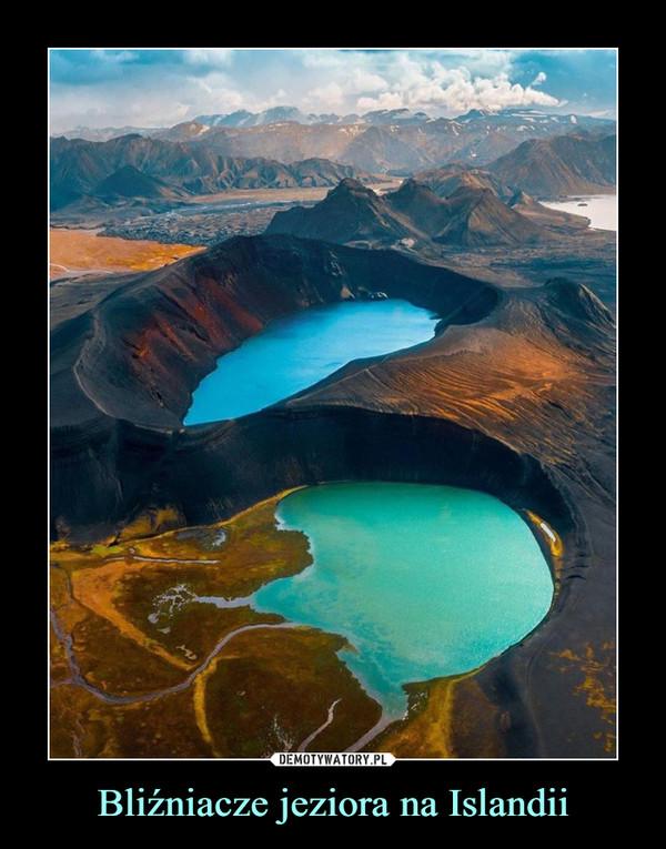 Bliźniacze jeziora na Islandii –