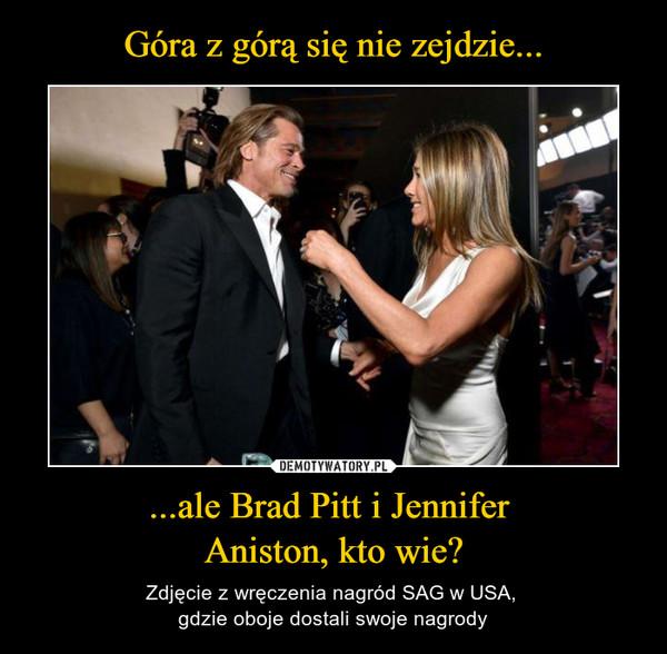 ...ale Brad Pitt i Jennifer Aniston, kto wie? – Zdjęcie z wręczenia nagród SAG w USA, gdzie oboje dostali swoje nagrody