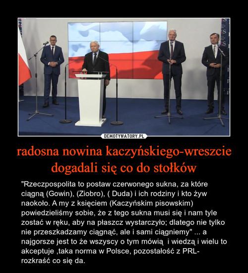 radosna nowina kaczyńskiego-wreszcie dogadali się co do stołków