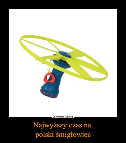 Najwyższy czas na  polski śmigłowiec