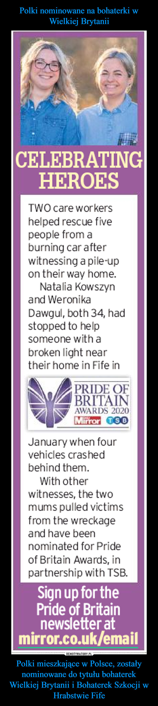 Polki mieszkające w Polsce, zostały nominowane do tytułu bohaterek Wielkiej Brytanii i Bohaterek Szkocji w Hrabstwie Fife –