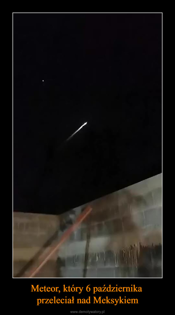 Meteor, który 6 października przeleciał nad Meksykiem –