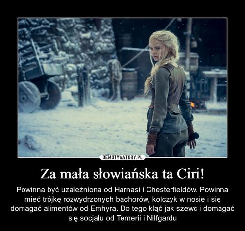 Za mała słowiańska ta Ciri!