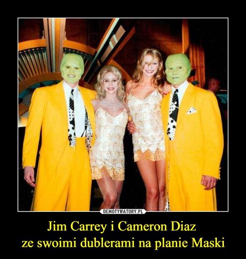 Jim Carrey i Cameron Diaz  ze swoimi dublerami na planie Maski
