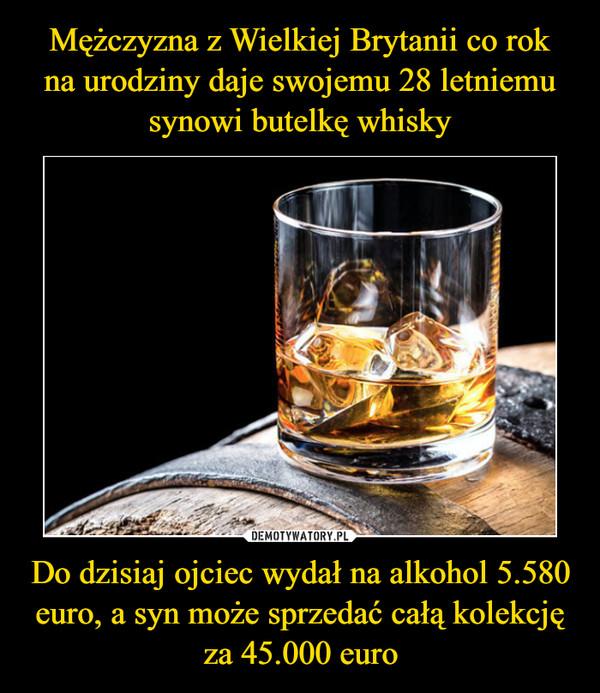 Do dzisiaj ojciec wydał na alkohol 5.580 euro, a syn może sprzedać całą kolekcję za 45.000 euro –