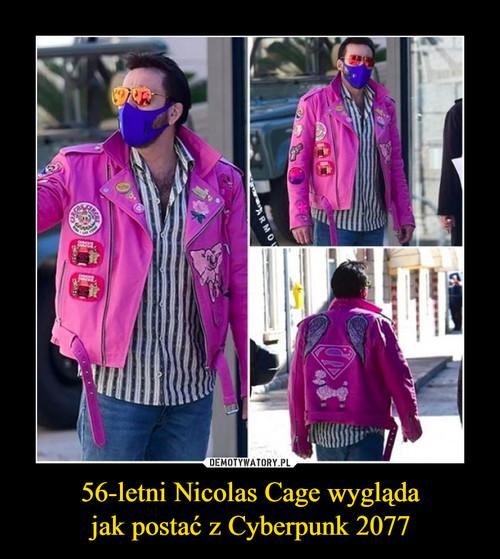 56-letni Nicolas Cage wygląda jak postać z Cyberpunk 2077