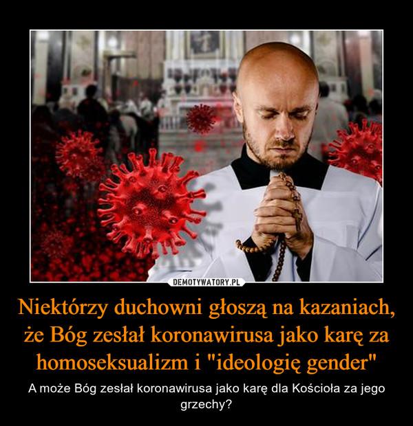 """Niektórzy duchowni głoszą na kazaniach, że Bóg zesłał koronawirusa jako karę za homoseksualizm i """"ideologię gender"""" – A może Bóg zesłał koronawirusa jako karę dla Kościoła za jego grzechy?"""