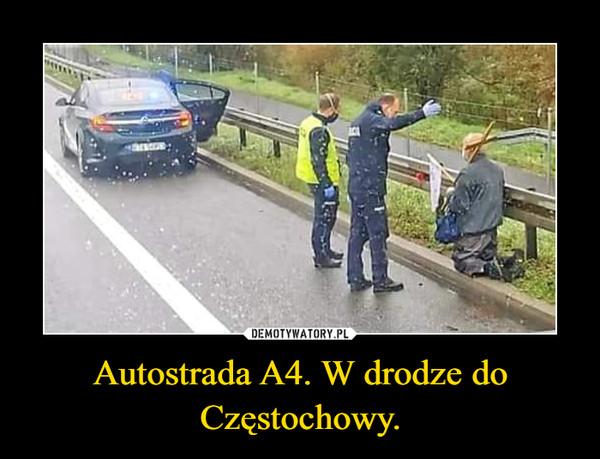 Autostrada A4. W drodze do Częstochowy. –