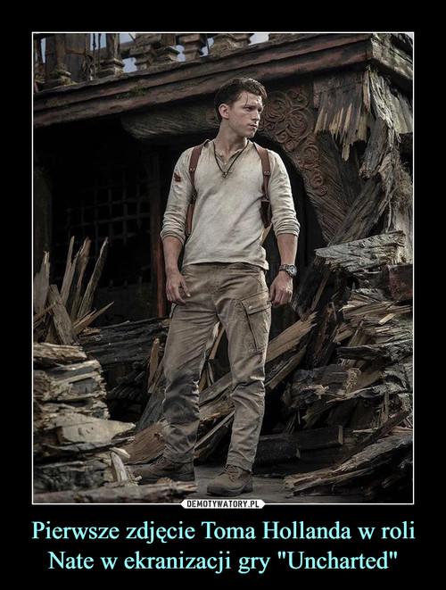 """Pierwsze zdjęcie Toma Hollanda w roli Nate w ekranizacji gry """"Uncharted"""""""