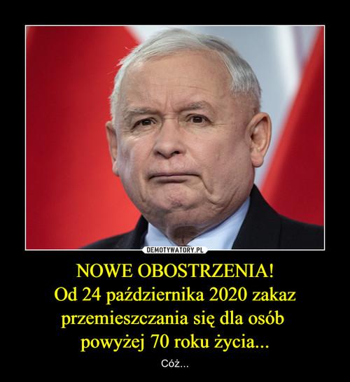 NOWE OBOSTRZENIA! Od 24 października 2020 zakaz przemieszczania się dla osób  powyżej 70 roku życia...