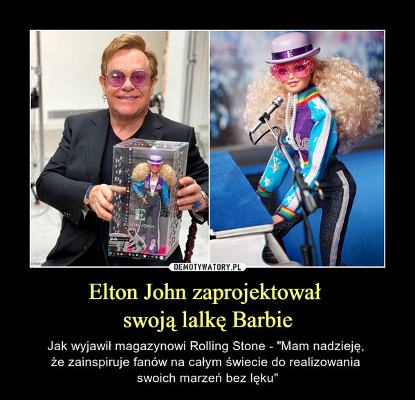 """Elton John zaprojektował swoją lalkę Barbie – Jak wyjawił magazynowi Rolling Stone - """"Mam nadzieję, że zainspiruje fanów na całym świecie do realizowania swoich marzeń bez lęku"""""""