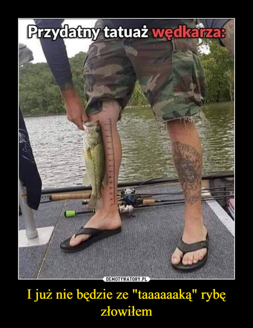 """I już nie będzie ze """"taaaaaaką"""" rybę złowiłem"""